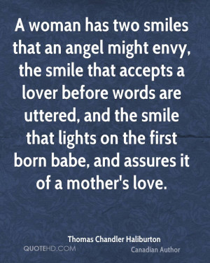 ... that lights on the first born babe, and assures it of a mother's love