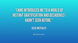 Fame introduced me to a world of instant gratification and decadence I ...