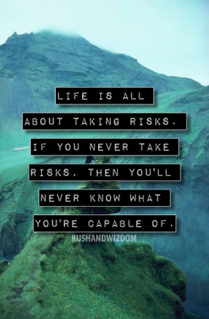 life is all about taking #risks. if you never take risks, then you'll ...