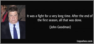 ... time. After the end of the first season, all that was done. - John