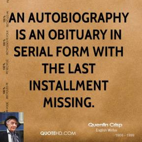 Quentin Crisp - An autobiography is an obituary in serial form with ...