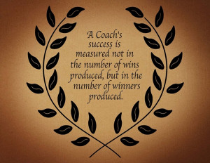 ... Coach's Success Is Not Measured... | Inspirational Wall Quote