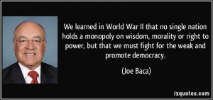 We learned in World War II that no single nation holds a monopoly on ...