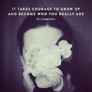 It takes courage. Grow up. #quote #growup #life #courage #personality ...