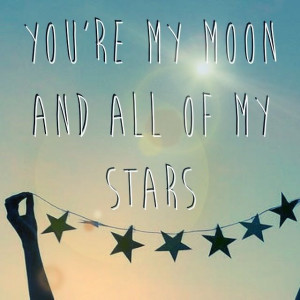 tattoo? you're my moon..... & all of my stars