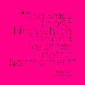 Quotes Picture: do always those things which is good for other not to ...