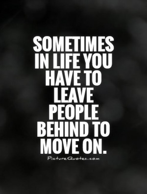 Move On Quotes Time To Move On Quotes Leave Quotes
