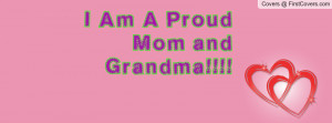 Am A Proud Mom and Grandma Profile Facebook Covers