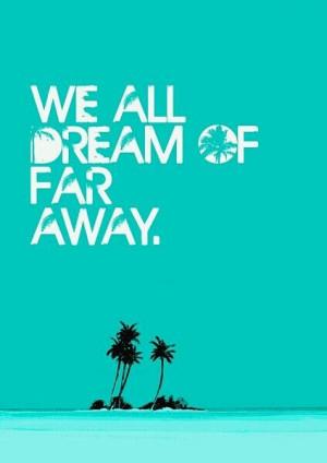 Far away :)