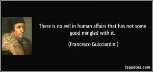 There is no evil in human affairs that has not some good mingled with ...