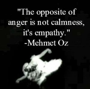 ... is not calmness, its empathy. | Mehmet Oz Picture Quotes | Quoteswave