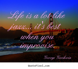 ... george gershwin more life quotes friendship quotes success quotes