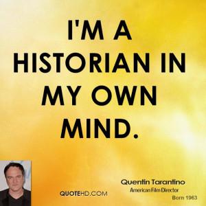 historian in my own mind.