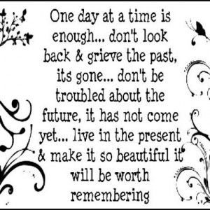 One Day at a Time is Enough