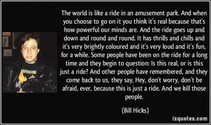 More Bill Hicks Quotes