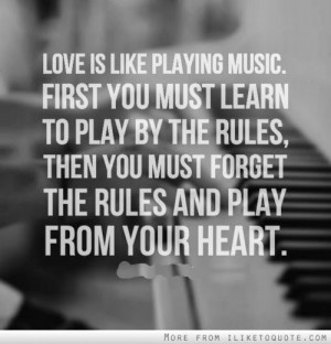 ... then you must forget the rules and play from your heart. #love #quotes