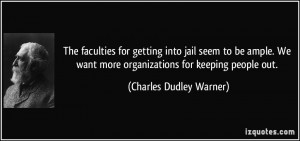 The faculties for getting into jail seem to be ample. We want more ...