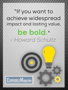 Motivational Quote by Howard Schultz