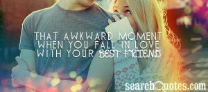 ... Moment When You Fall In Love With Your Best Friend ~ Love Quote