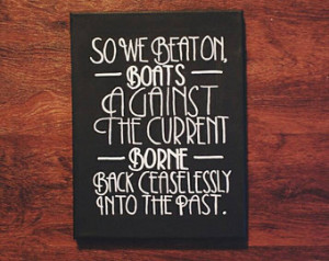 ... ceaselessly into the past handmade canvas sign/The Great Gatsby Quote