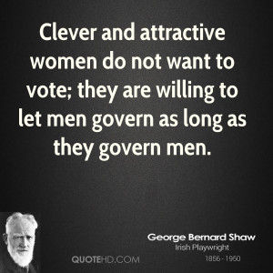 Clever and attractive women do not want to vote; they are willing to ...