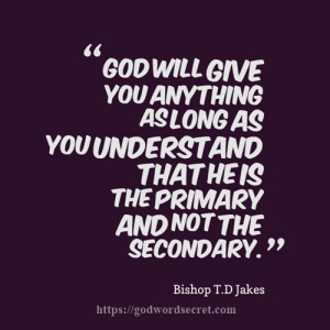 Jakes Quotes On Life: Spiritual Quotes From Bishop Td Jakes Td Jakes ...