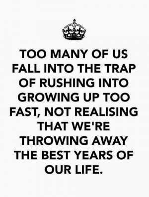 quotes about growing up too fast