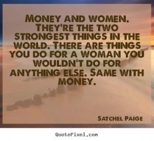 ... money satchel paige more motivational quotes friendship quotes success