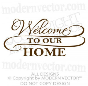 Welcome to Our Home Quote Vinyl Wall Decal Lettering Living Room Foyer ...