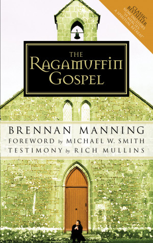SNEAK PEEK: Ragamuffin Gospel by Brennan Manning