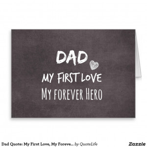 dad_quote_my_first_love_my_forever_hero_card ...