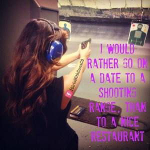 rather go shooting on a date than to a restaurant.