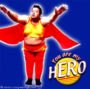 You're My Hero!