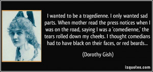 More Dorothy Gish Quotes