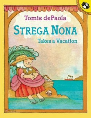 Strega Nona Takes a Vacation by Tomie dePaola.