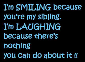 Siblings are the people we practice on,