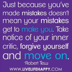 Forgive yourself and move on