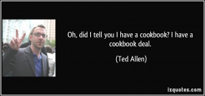More Ted Allen Quotes