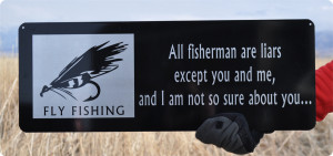 Funny Fishing Sign - Fly Fishing Sign