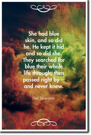 ... SILVERSTEIN QUOTE POSTER - PHOTO PRINT ART GIFT - SHE HAD BLUE SKIN