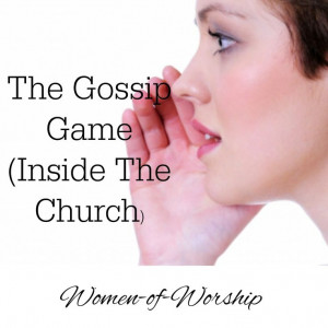 The Gossip Game (Inside the Church) - Women of Worship. this is such a ...