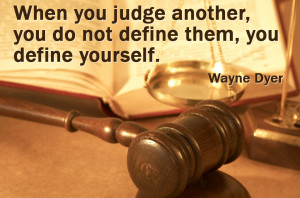 You probably don't think of yourself as a judgmental person.