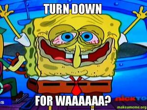 DJ Snake & Lil Jon - Turn Down for What meme - PandaWhale