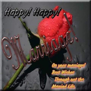 Happy Happy Marriage On Your Marriage Best Wishes Through Out The ...