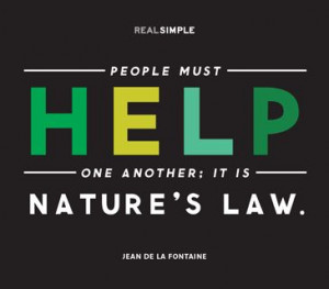 ... must help one another it is nature s law jean de la fontaine # quotes