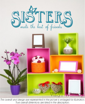 Vinyl Wall Art - Quote - Sisters Make The Best Of Friends - Vinyl ...