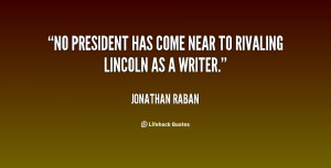 """No president has come near to rivaling Lincoln as a writer."""""""