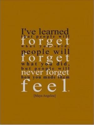Maya Angelo Make people feel good
