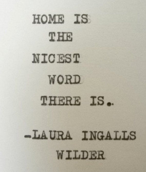 Home Quotes, Wilderness Quotes, Laura Ingalls Wilder Quotes, Laura ...