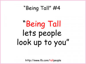 Funny Tall People Quotes being tall lets people look